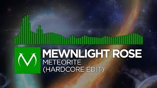 [Happy Hardcore] - Mewnlight Rose - Meteorite (Hardcore Edit) [Free Download]