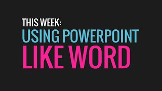 60 Sec. PowerPoint ProTip » Using PowerPoint like Word