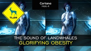 TL;DR - The Sound of Landwhales Glorifying Obesity