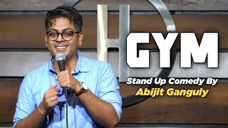 GYM | STAND UP COMEDY by Abijit Ganguly