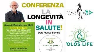 Dott Franco Berrino - Longevità in salute -I sette criteri della salute #oloslife #custodidelpianeta