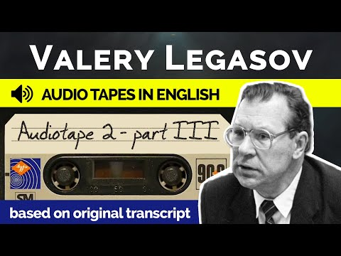 Valery Legasov Audiotapes  - Tape 2 Part 3