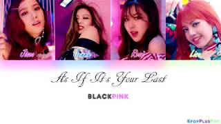 Gambar cover BLACKPINK - AS IF ITS YOUR LAST 最後の夜(Jap. Ver Lyrics)