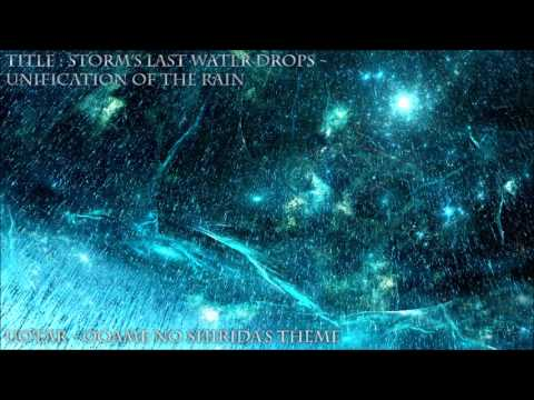 [OLD] UotAR Final Boss Theme : Storm's Last Water Drops ~ Unification of the Rain