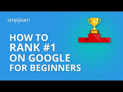 How To Rank #1 On Google - How To Improve Google Ranking - SEO Tutorial For Beginners - Simplilearn - 동영상