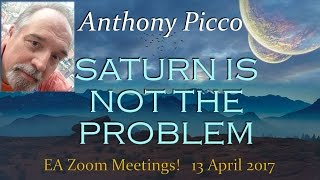 Anthony Picco : SATURN IS NOT THE PROBLEM