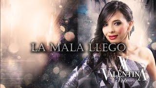 Valentina - La Mala Llego (Music - Liyrics)
