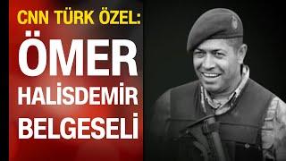Ömer Halisdemir Belgeseli (CNN TÜRK)