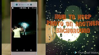 How to Keep any photo on another background|| Monik