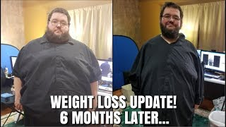 WEIGHT LOSS UPDATE, 6 MONTH UPDATE!
