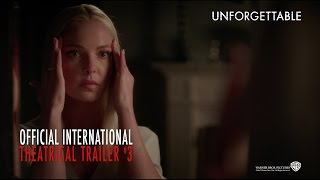 Unforgettable [Official International Theatrical Trailer #3 In HD (1080p)]