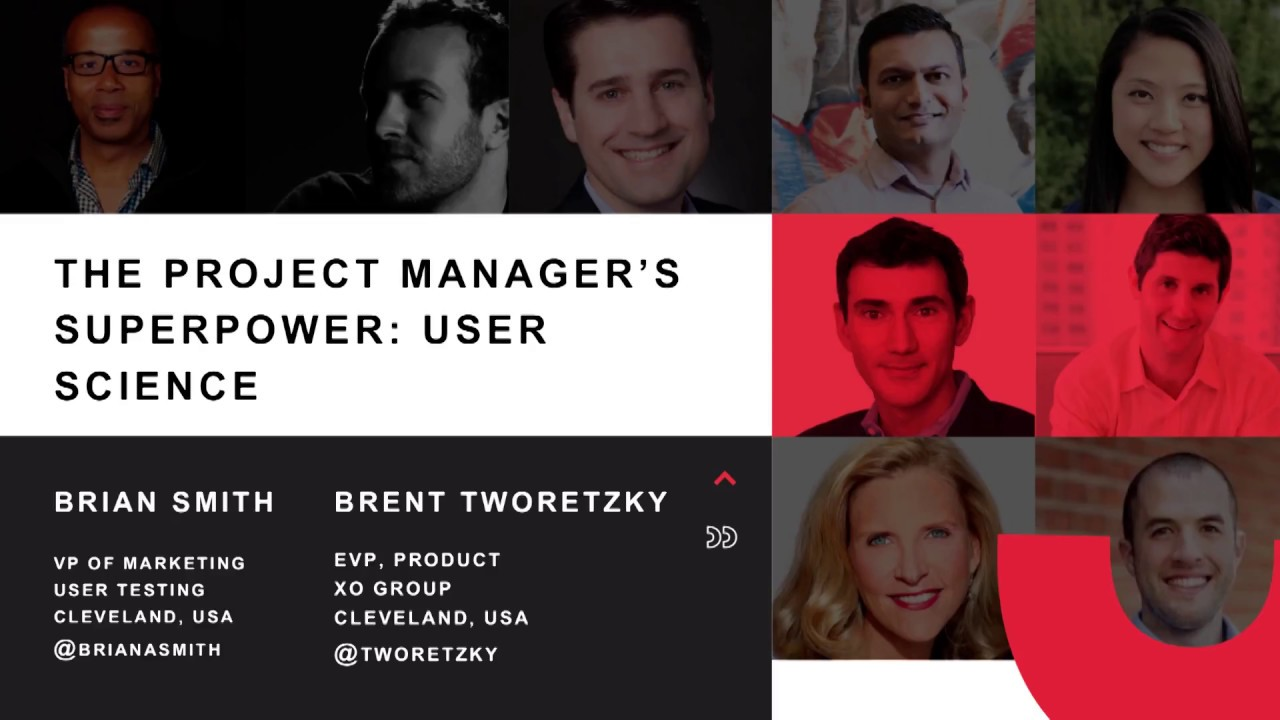 A Product Manager's Superpower: User Science: Brent Tworetsky & Brian Smith  @ INDUSTRY '17