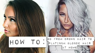 ❤ HOW TO go from brown hair to platinum blonde (at home) ❤