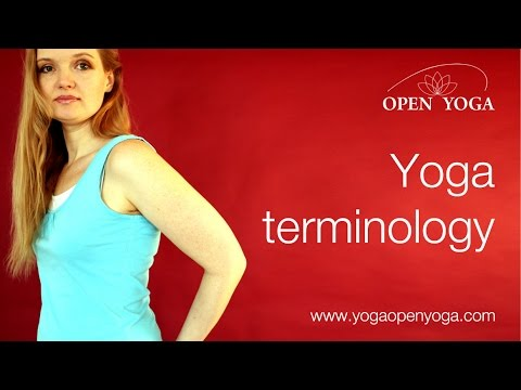 Yoga terminology. Understanding Yoga terms explained. Ultimate guide to yoga definitions & glossary.