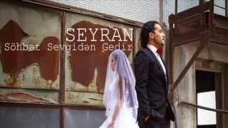 SEYRAN - Sohbet Sevgiden Gedir (audio)
