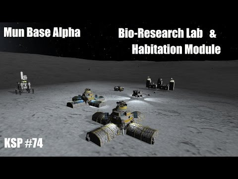 KSP #74 - Mun Base Alpha: Base Expansion (Living Quarters / Bio-Research Lab)