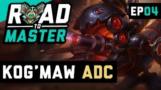 KOG'MAW ADC - Road to Master Ep 4 (League of Legends)