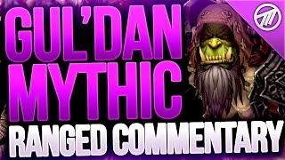 Gul'dan Mythic Ranged DPS Commentary / Guide