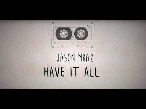 Jason Mraz - Have It All LYRICS (Sub...