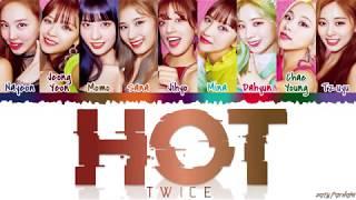 TWICE (트와이스) - 'HOT' Lyrics [Color Coded_Han_Rom_Eng]