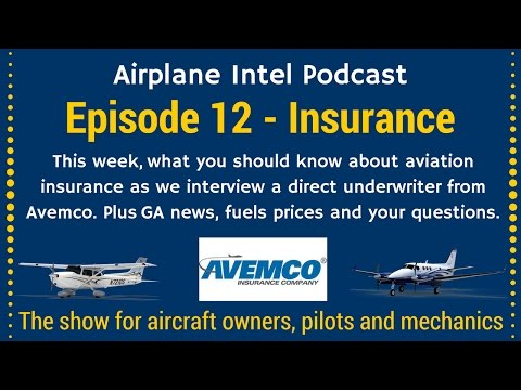 012 - All About Aviation Insurance + More - Airplane Intel Podcast
