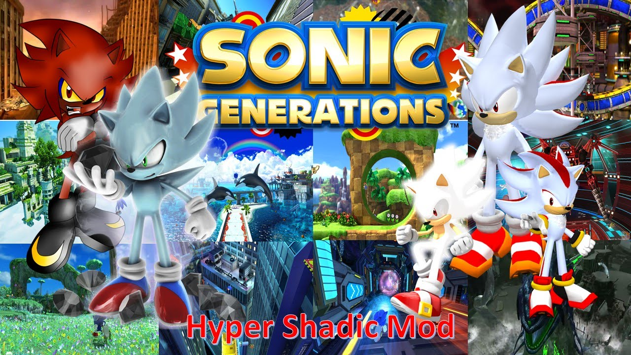 Sonic Generations Mod Part 35_ Hyper Shadic Mod (in all ...