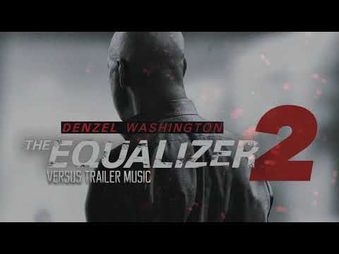 The Equalizer 2 - Official Trailer #1 Music (2018) - MAIN THEME - TRAILER VERSION