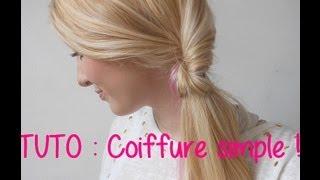 Tuto coiffure : simple, rapide et efficace !