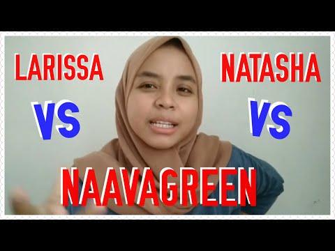 LARISSA VS NATASHA VS NAAVAGREEN