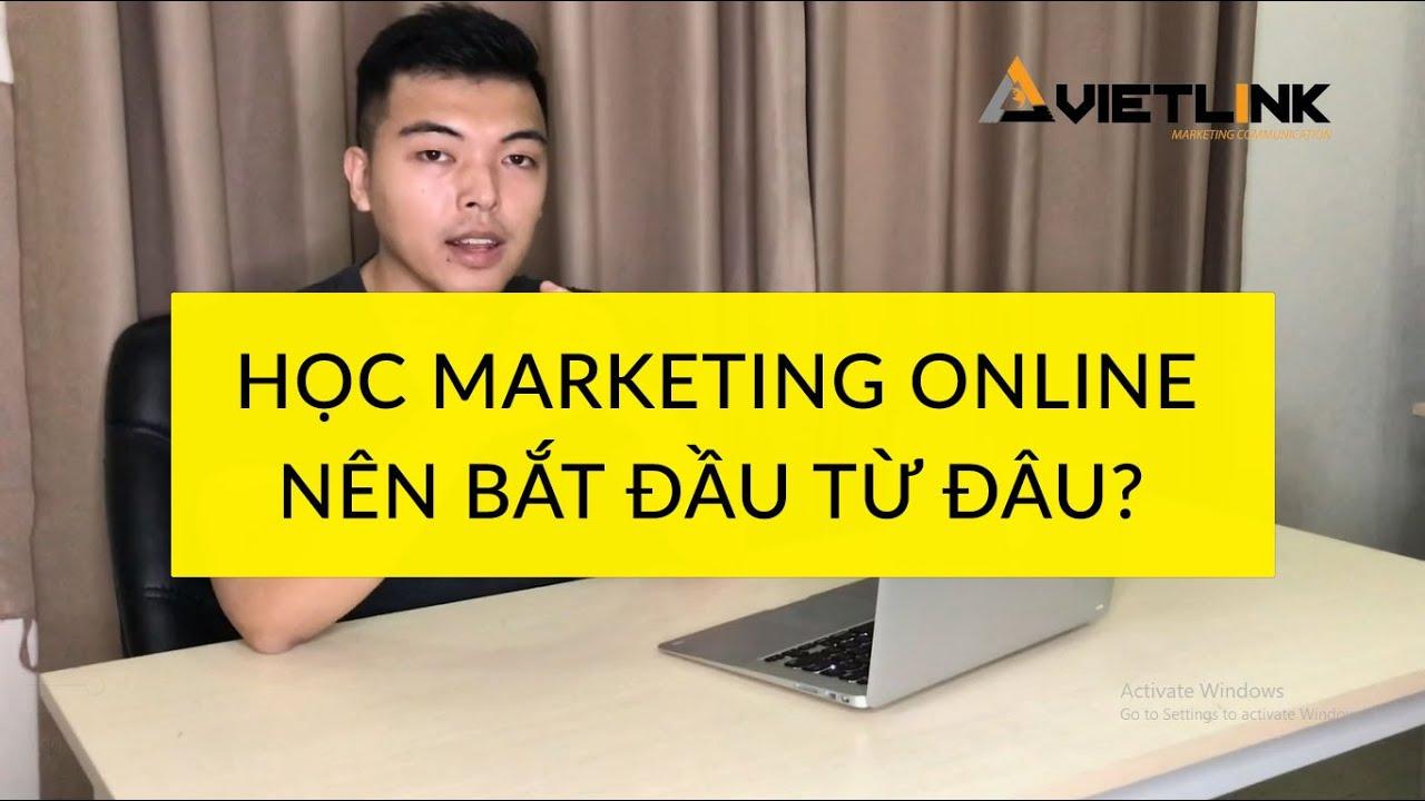 Nên học marketing online ở đâu – khóa học marketing online – online marketing là gì?