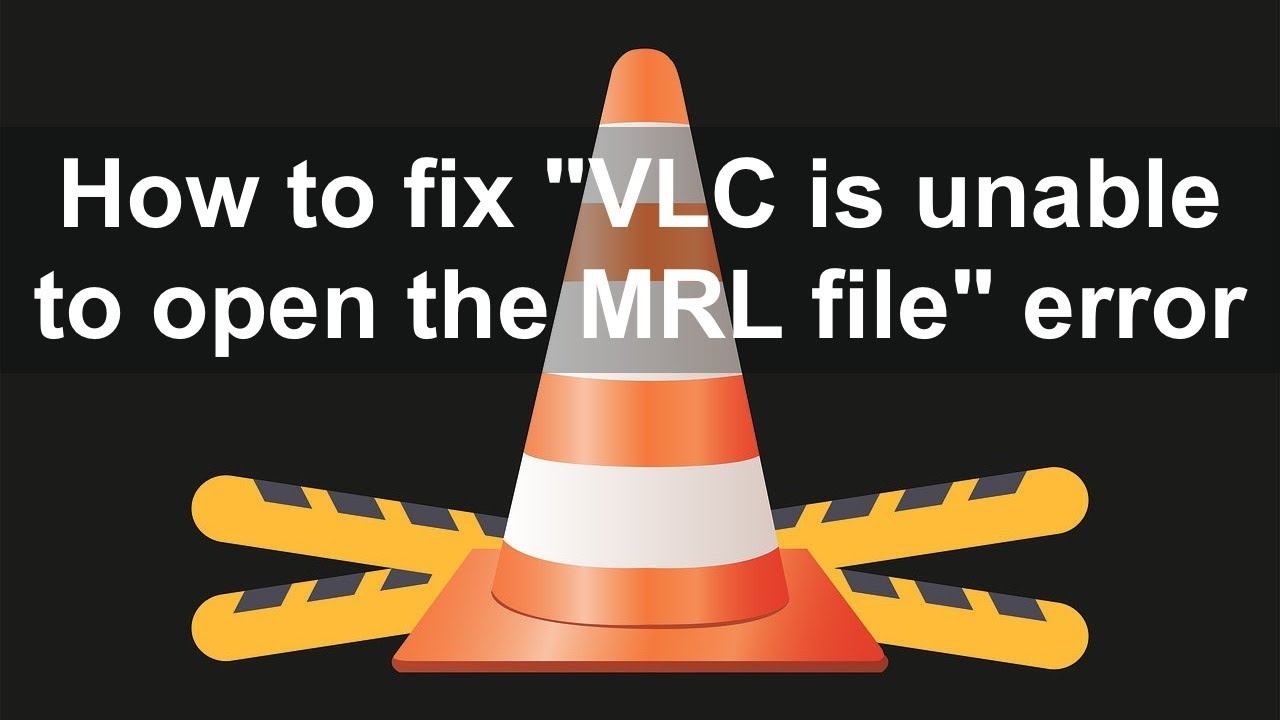 """Download How to Fix """"VLC is unable to open the MRL file"""" Error?"""