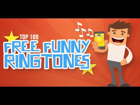 Top 100 Free Funny Ringtones for Android Mobile Devices