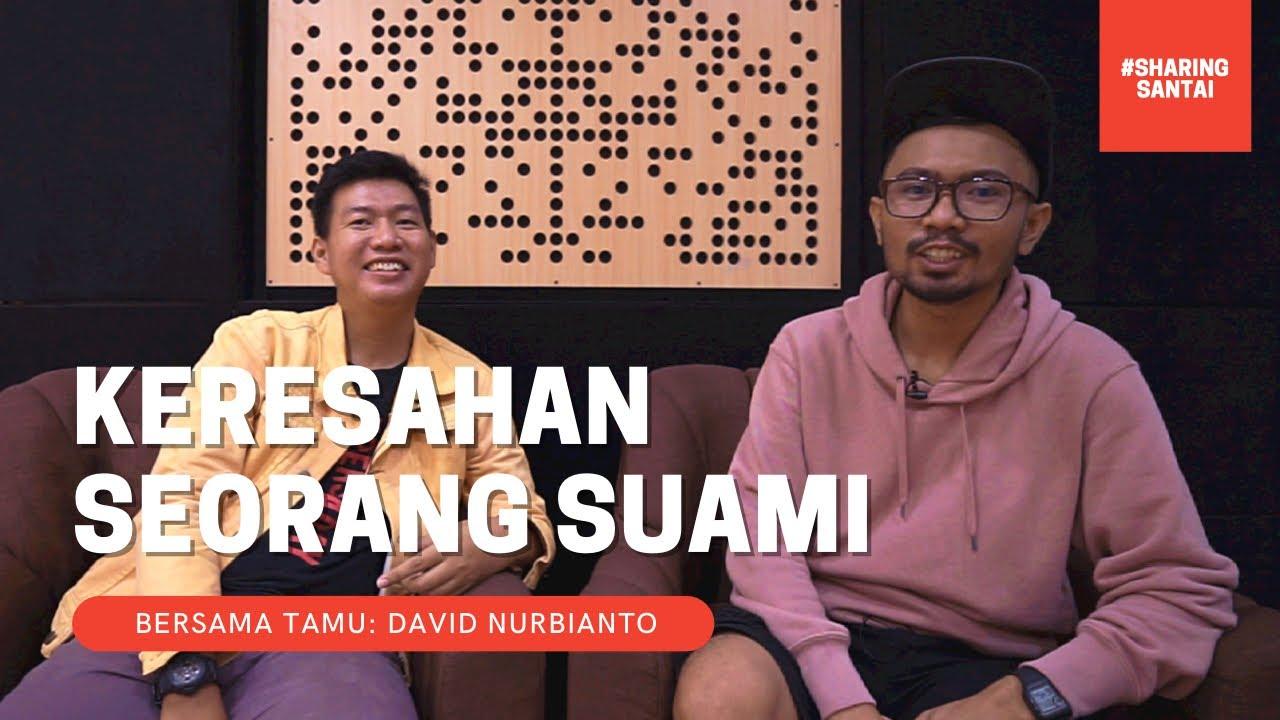 David Nurbianto: Keresahan Seorang Suami