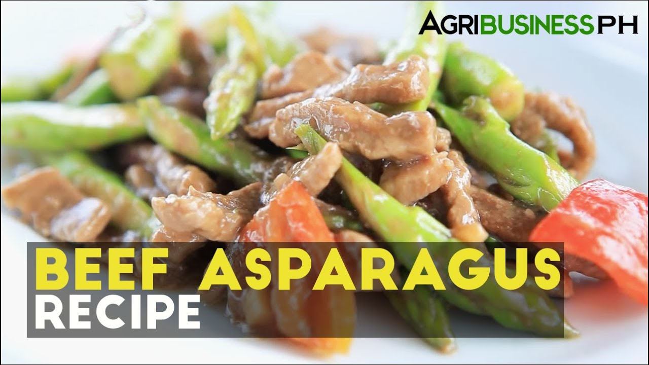 How To Cook Beef Asparagus Recipe Agribusiness Philippines