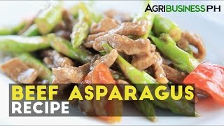 How to cook beef asparagus recipe | Agribusiness Philippines