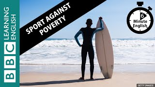 Sport against poverty - 6 Minute English