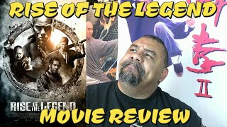 MOVIE DOJO EPISODE 34 (RISE OF THE LEGEND MOVIE REVIEW)