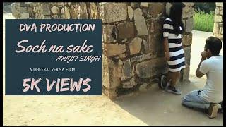 Soch Na Sake by Arijit singh amaal malik tulsi kumar T series music Video By Dheeraj Verma