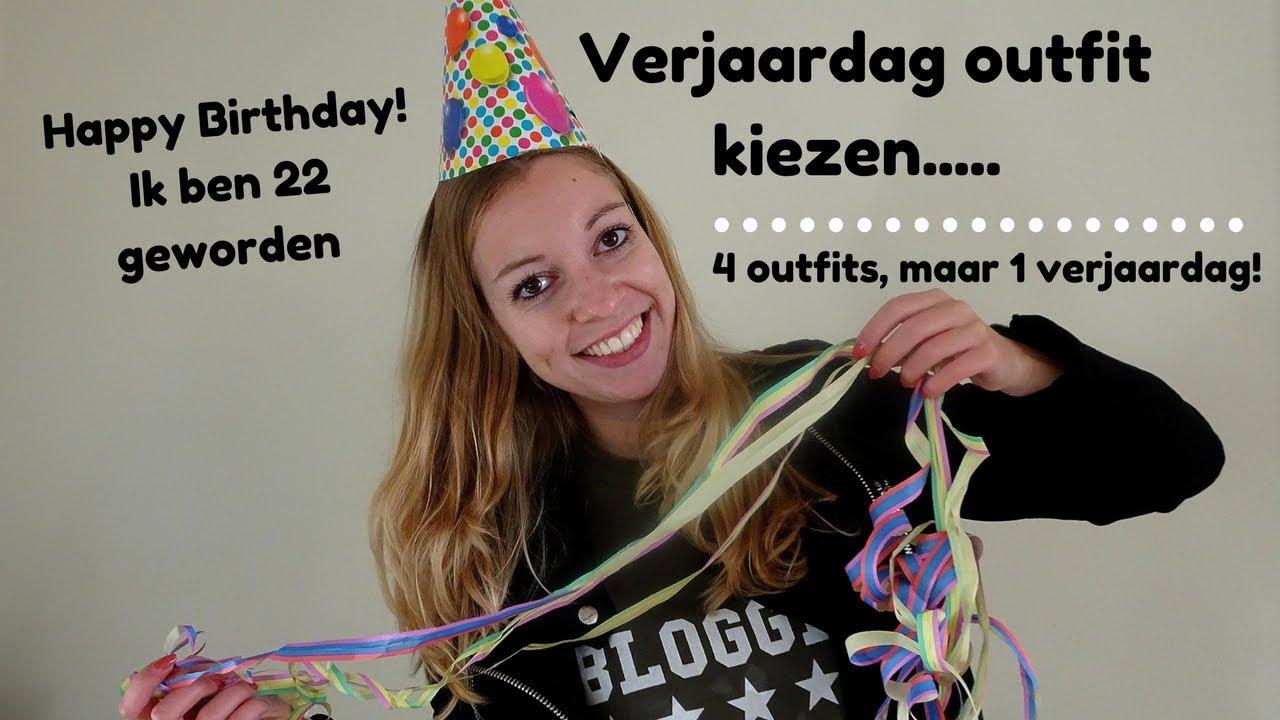 Verjaardag Outfit Kiezen 4 Outfits Maar 1 Verjaardag 22 Jaar