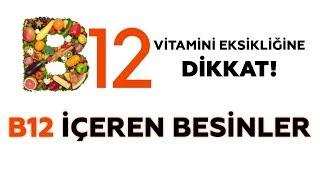 B12 Vitamini Eksikliğine Dikkat! B12 İçeren Besinler