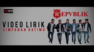 Repvblik NEW HITS SINGLE  SIMPANAN HATIMU  Official Video Lyrics