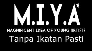 M.I.Y.A - Tanpa Ikatan Pasti (Lyrics)