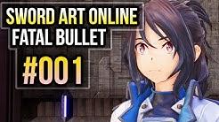SAO: Fatal Bullet [001] Willkommen in GGO - Let's Play Sword Art Online: Fatal Bullet PC Gameplay