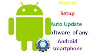 How to setup Auto update software of any android smartphone easy & fast