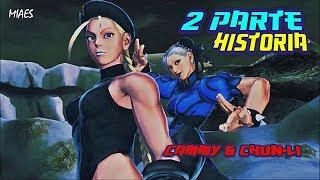 Street Fighter- Chun-Li y Cammy Parte 2/2 Historia