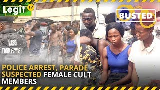 Police arrest, parade suspected female cult members, others| Legit TV