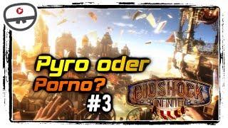Pyro oder Porno? [Lets Play Bioshock Infinite #3]