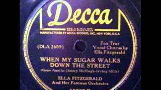 Ella Fitzgerald & Her Famous Orch. When My Sugar Walks Down The Street (Decca 18587, 1941)