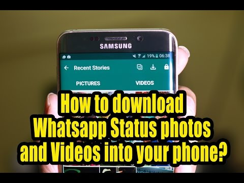 How To Download Whatsapp Status Photos And Videos Into Your Phone?