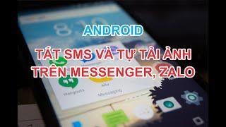 Tắt tin nhắn SMS và tự tải ảnh về trên messenger, Zalo, Viber - MCN